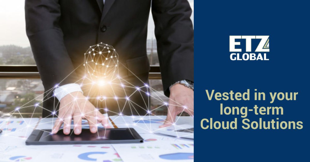 Vested in your long-term Cloud Solutions
