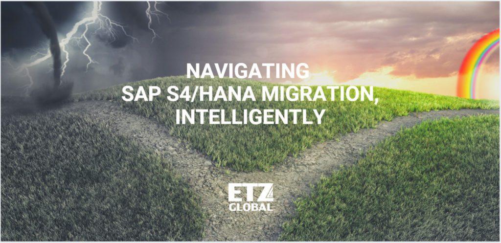 Navigating SAP S4HANA migration, intelligently