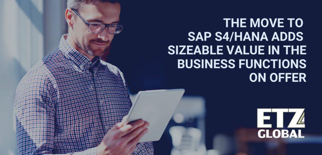 SAP S4/HANA adds value